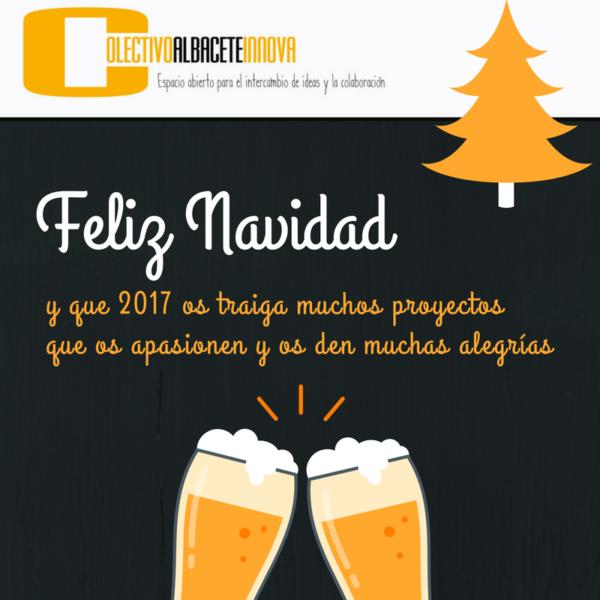 Desde el Colectivo Albacete Innova os deseamos Feliz Navidad y que 2017 os traiga muchos proyectos que os apasionen y os den muchas alegrías.